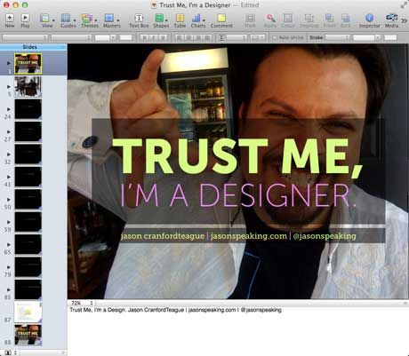 """Figure 1. There are almost 90 slides for """"Trust Me, I'm A Designer,"""" but it only takes me about 45 minutes to deliver it."""