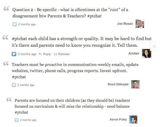 Last 5 #PTchats Archived You can see a question posed, followed by perspectives of parents and teachers. Now add to those 300 more tweets and you have a wealth of new information and ideas to bring back to your own home-school setting. When the chat ends, it's archived and posted for others to refer back to later.