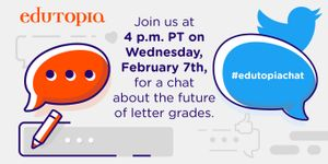 Twitter chat invite to discuss the future of letter grades at 4pm Pacific Time on Wednesday, February 7th.