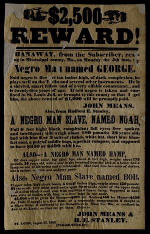 A reward poster from 1852 offers a $2500 reward for runaway slaves in Missouri.