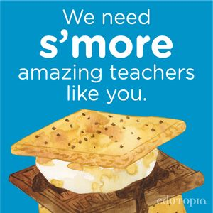 "A watercolor drawing of s'mores with the message ""We need s'more amazing teachers like you."""