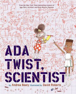 "The book cover of ""Ada Twist, Scientist"" by Andrea Beaty. A young black girl and boy are standing next to each other against a pink backdrop with math and science equations."